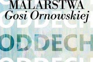 Wystawa malarstwa Gosi Ornowskiej